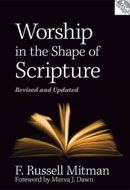 Worship in the Shape of Scripture (By: F. Russell Mitman) Worship in the Shape of Scripture—first published in 2001—is a practical resource for worship planners and leaders that provides guidelines for applying homiletic concepts to all areas of worship planning.