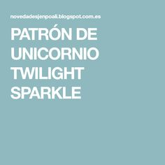 PATRÓN DE UNICORNIO TWILIGHT SPARKLE