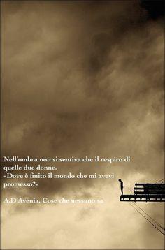 A. D'Avenia, Cose che nessuno sa, 2011, Mondadori ph.Marta D'Avenia