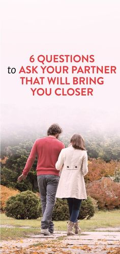 6 Questions To Ask Your Partner That Will Bring You Closer