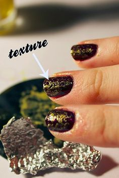 Textured Gilded Mani - The gilded layer is stamped on with tin foil, and you can amp up the contrast by using gold and silver polishes.