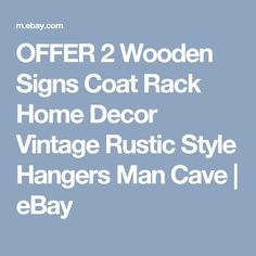 OFFER 2 Wooden Signs Coat Rack Home Decor Vintage Rustic Style Hangers Man Cave   | eBay