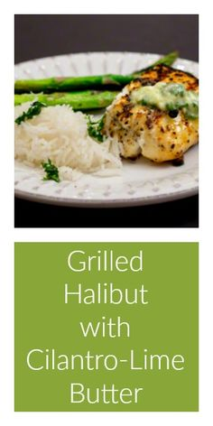 grilled halibut with cilantro garlic butter recipe for grilled halibut ...