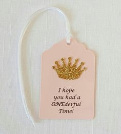 Gold Princess Crown First Birthday Party Favor Tags: I hope you had a ONEderful…