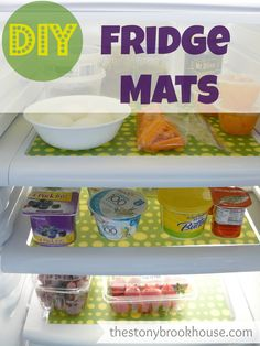 DIY Fridge Mats- a great idea to avoid unwanted cleanings rom food in the fridge.