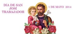 FELIZ DÍA DE SAN JOSÉ TRABAJADOR.1 DE MAYO  2014 ҉҉LOURDES MARÍA BARRETO҉҉