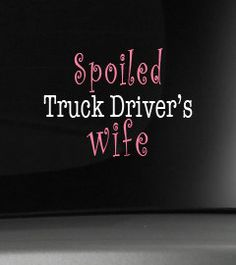 Spoiled Truck Driver's Wife Car Decals by TheVinylDestination, $9.90