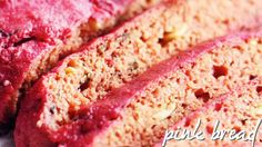 pink bread!