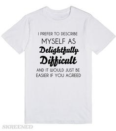 7d44f1aa3cc70 DELIGHTFULLY DIFFICULT  Skreened Cool Tees