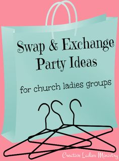Swap (Exchange) Party Ideas: from Creative Ladies Ministry