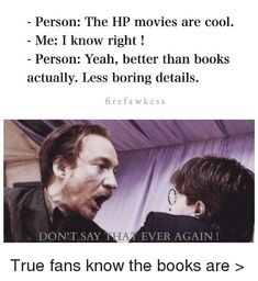 Movie Memes Only True Fans Will Get Harry Potter: 15 Hilarious Book Vs. Movie Memes Only True Fans Will Get Harry Potter Puns, Harry Potter Cast, Harry Potter Universal, Harry Potter World, Harry Potter Movie Quotes, Books Vs Movies, Nos4a2, Harry Potter Pictures, Harry Potter Wallpaper