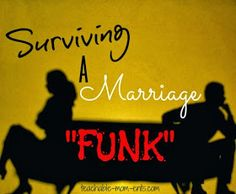"""Teachable {MOM}ents: Surviving a Marriage """"Funk"""""""