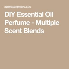 DIY Essential Oil Perfume - Multiple Scent Blends