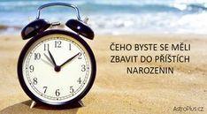 Čeho byste se měli zbavit do příštích narozenin | AstroPlus.cz Daylight Savings Time, Alarm Clock, Hygge, Spirit, Organization, Holidays, Thoughts, Learning, Fun