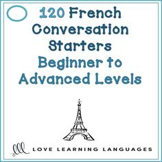 120 French conversation starters - Beginner to advanced levels French Verbs, Learn To Speak French, How To Speak Spanish, French Teacher, Teaching French, French Lessons, Spanish Lessons, Spanish Class, French Language Learning