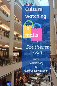 Unlike many deserted American malls, Southeast Asian malls are busy, popular places. Here, some cultural observations by slow travel experts Earth Vagabonds. It's a travel commentary to help you adapt to an authentic travel experience. Sweden Travel, Asia Travel, Beach Travel, Ireland Vacation, Ireland Travel, Slow Travel, Budget Travel, Mall Of America, North America
