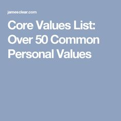 Core Values List: Over 50 Common Personal Values