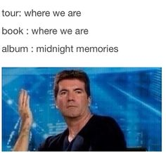 "I KNOW RIGHT<<< i for one love it. ""Where We Are"" was them stating where they are/will be. Midnight Memories is like them reflecting on where they have been and soon to be"