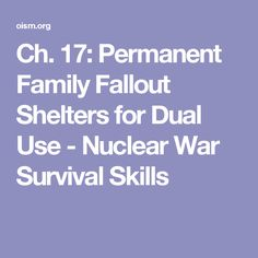 Ch. 17: Permanent Family Fallout Shelters for Dual Use - Nuclear War Survival Skills