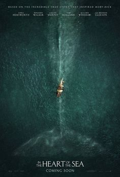 In The Heart of The Sea - movie poster = I saw this poster at the theater and had to look up the movie, but when I saw it, all I thought was that those men deserved to be clobbered by that whale! If some animal was attacking them or their families, they'd have killed it too!