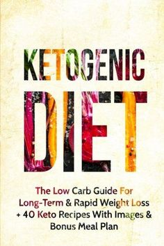 Ketogenic Diet: The Low Carb Guide for Long-Term & Rapid Weight Loss + 40 Keto Recipes with Images & Bonus Meal Plan (Ketogenic Diet, Low Carb, Ketogenic Diet For Beginners, Paleo) - http://www.darrenblogs.com/2017/02/ketogenic-diet-the-low-carb-guide-for-long-term-rapid-weight-loss-40-keto-recipes-with-images-bonus-meal-plan-ketogenic-diet-low-carb-ketogenic-diet-for-beginners-paleo/