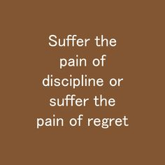 Suffer the pain of discipline or suffer the pain of regret Losing Weight Tips, Lose Weight, Habit Quotes, Regrets, Weight Loss Tips, Help Losing Weight, Weight Loss Secrets