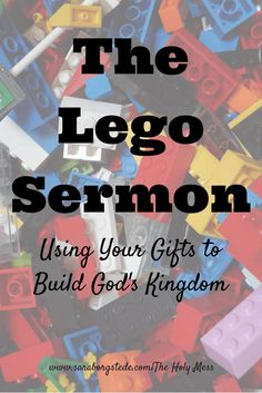 The Lego Sermon: Play Well Together, a sermon by Rev. Michael Borgstede for Mount Olive Lutheran Church 50th anniversary, May 3, 2015, Aurora, CO.