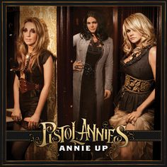 Pistol Annies, Annie Up | 26 Reasons Country Music Was Great In 2013