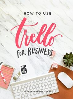 Organize Your Business and Your Life with Trello