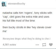 "Of course Nat calls everyone by their last name except Clint and Bucky (he's always ""James"" to her)"