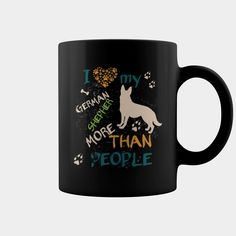 Mug I love my #german shepherd more Grandpa Grandma Dad Mom Girl Boy Guy Lady Men Women Man Woman Pet Dog Lover, Order HERE ==> https://www.sunfrog.com/Pets/130130883-848321545.html?6789, Please tag & share with your friends who would love it, #birthdaygifts #superbowl #christmasgifts  #german shepherd dog wolves, german shepherd dog photography, german shepherd dog funny  #family #posters #kids #parenting #men #outdoors #photography #products #quotes