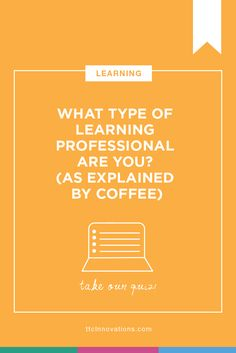 Just as every flavor of coffee is unique, so are you as a learning professional. Take this fun personality quiz to determine your learning personality type! Learning Style Quiz, Learning Theory, Learning Styles, Training Manager, Training And Development, Personal Development, Learning Organization, Importance Of Time Management, Instructional Design