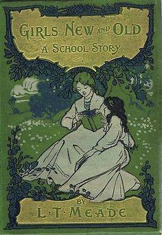 Girls New Old A School Story by L T Meade Chambers Hardback 1892 | eBay