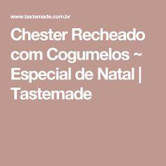 Chester Recheado com Cogumelos ~ Especial de Natal   Tastemade