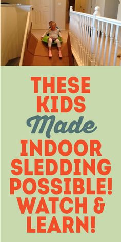 These Kids Made Indoor Sledding Possible... Watch & Learn!
