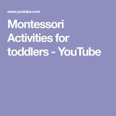 Montessori Activities for toddlers - YouTube