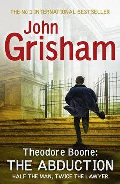 John Grisham -- Theodore Boon: The Abduction I Love Books, Books To Read, Theodore Boone, John Grisham Books, Reading Library, Book Authors, Thriller, Literature, Ebooks