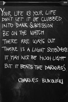 Pretty Words, Beautiful Words, Cool Words, Quotes To Live By, Me Quotes, Qoutes, Charles Bukowski Quotes, Be Light, Literary Quotes