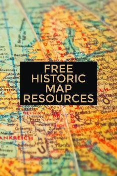 Want to Know Your Ancestor's World? Look at a Map