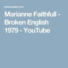 Marianne Faithfull - Broken English 1979 Could have come through anytime, Cold lonely, puritan What are you fighting for ? Broken English, Marianne Faithfull, Ernest Hemingway, Youtube, Youtubers, Youtube Movies
