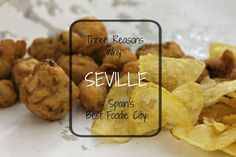 Three Reasons Why Seville is a Foodie Haven