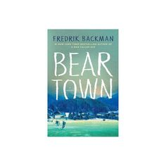 Beartown by Fredrick Backman author of A Man Called Ove on The NOT Boring Book Show Good Books, My Books, Best Books Of 2017, A Man Called Ove, Hopes And Dreams, Tomorrow Will Be Better, Road Trip Usa, Chor, The Book