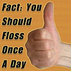 Fact: You should floss once a day.  www.countryclubdentistry.com
