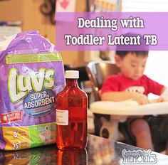 Surviving 9 months of treatment for a toddler with latent TB.