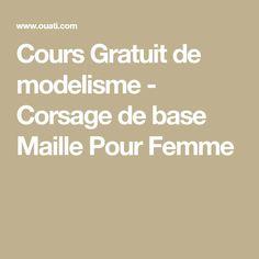 Cours Gratuit de modelisme - Corsage de base Maille Pour Femme Corsage, Diy Clothes, Blog, Patterns, Sewing, Dressmaking, Learn Sewing, Patronage, Sewing Lessons
