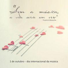 01 de Outubro Dia Mundial da Música! Com as sabias palavras de Friedrich Nietzsche...