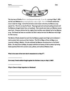 This is a two paragraph article describing the importance of Cinco De Mayo written at a level suitable for 3rd-5th grade.  It highlights how the French army, although thought to be more powerful, was defeated by the Mexican army.  There are two questions that require students to recall basic facts and one question that requires students to explain in their own words why the holiday is important to the Mexican culture.