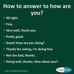 How to respond to how are you conversation starters? Learn different ways to ans… How to respond to how are you conversation starters? Learn different ways to answer how are you. English Conversation Learning, English Learning Spoken, Learn English Grammar, English Writing Skills, English Idioms, Learn English Words, English Phrases, English Language Learning, English Study
