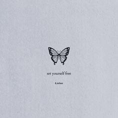 Set yourself free Butterfly quote