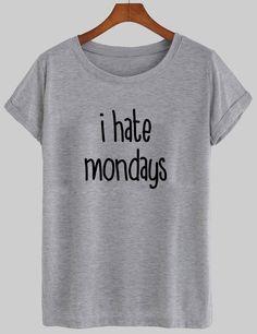 I HATE MONDAYS shirt – newgraphictees